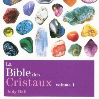 La Bible des cristaux T.01