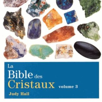 La Bible des cristaux T.03