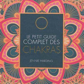 Le petit guide complet des chakras