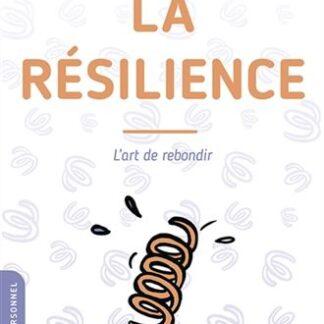 La Résilience - l'art de rebondir
